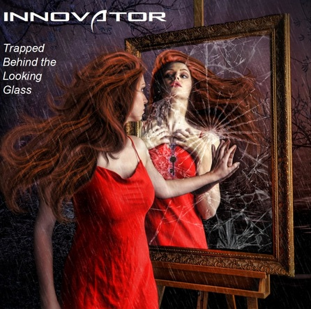Innovator - Trapped Behind The Looking Glass  2018