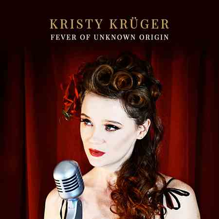 Kristy Kruger - Fever of Unknown Origin 2018