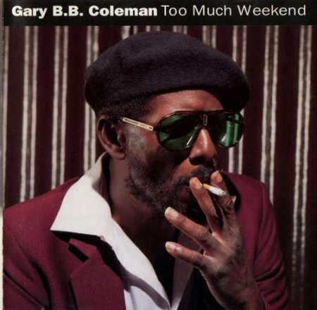 Gary B.B. Coleman - Too Much Weekend 1992 (LOSSLESS+MP3)