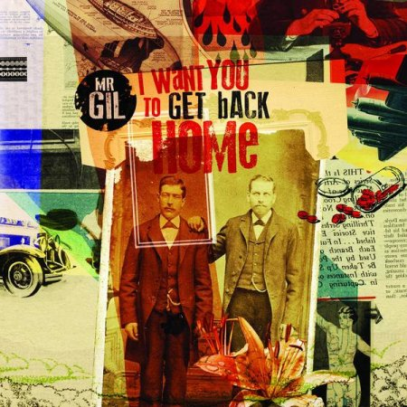 Mr Gil - I Want You To Get Back Home 2012 (Lossless)