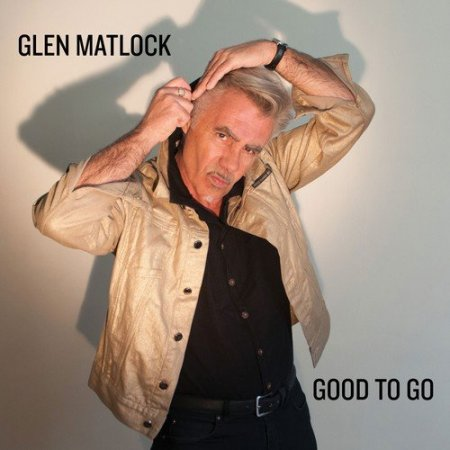 Glen Matlock - Good to Go  2018