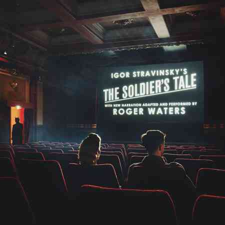 Roger Waters - Igor Stravinsky's The Soldier's Tale With New Narration Adapted And Perfomed by Roger Waters 2018
