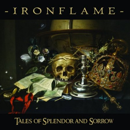Ironflame - Tales Of Splendor And Sorrow 2018