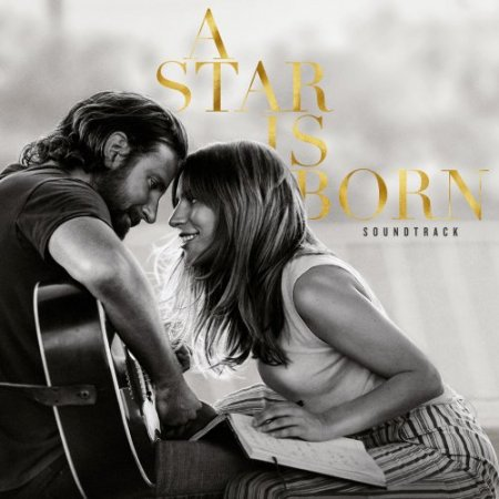 Lady Gaga & Bradley Cooper - A Star Is Born (Soundtrack) 2018