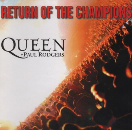 Queen + Paul Rodgers - Return Of The Champions 2005 [2CD] (Lossless)