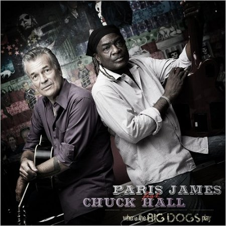 Paris James - Where the Big Dogs Play (Feat. Chuck Hall)  2018