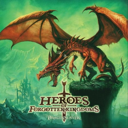 Heroes of Forgotten Kingdoms - Dragonslayer 2018