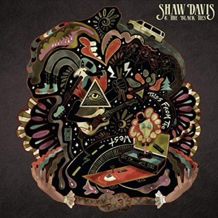 Shaw Davis & the Black Ties - Tales from the West  2018