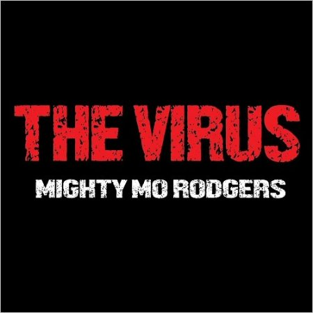 Mighty Mo Rodgers - The Virus  2018