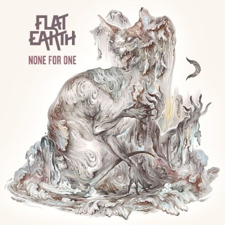 Flat Earth - None for One 2018