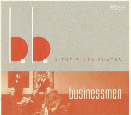 B.B. & The Blues Shacks ‎– Businessmen 2014 (Lossless)
