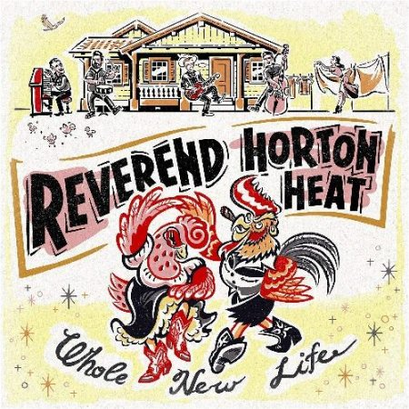 Reverend Horton Heat - Whole New Life 2018