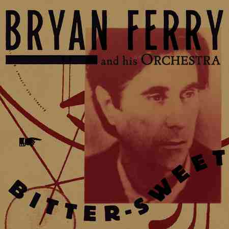 Bryan Ferry and his orchestra - Bitter-Sweet 2018