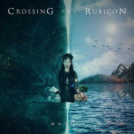 Crossing The Rubicon - Matter 2018