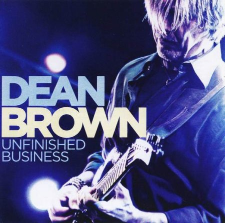 Dean Brown ‎– Unfinished Business 2012 (Lossless)