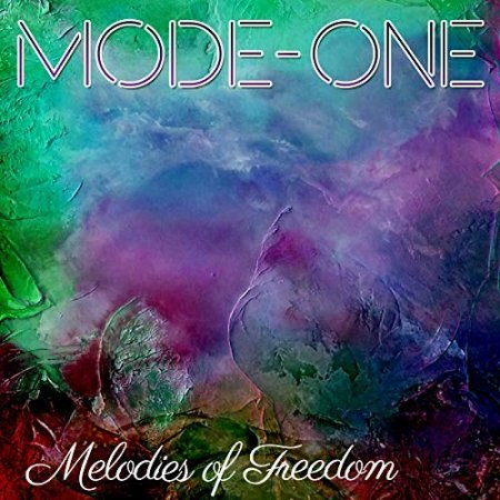 Mode-One - Melodies Of Freedom (2018)