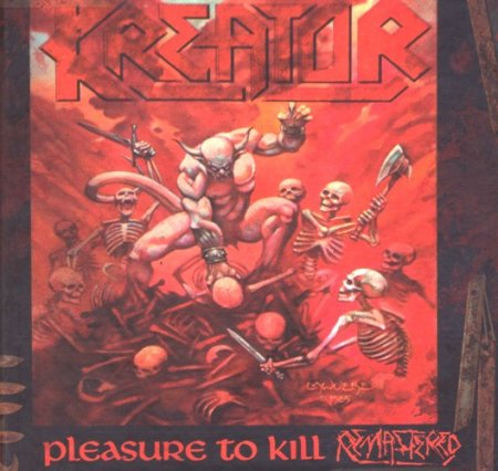 Kreator - Pleasure To Kill 1986 [Remastered 2017] (Lossless)