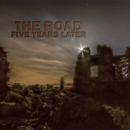 The Road - Five Years Later 2018