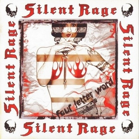 Silent Rage -  Four Letter Word 2008