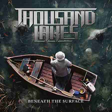 Thousand Lakes - Beneath The Surface 2019