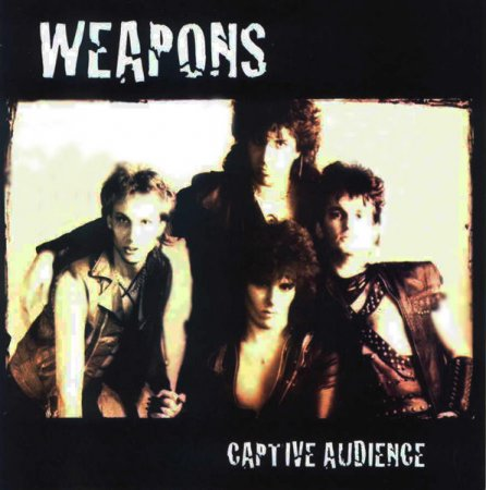 WEAPONS - CAPTIVE AUDIENCE 1985 (2006) (Lossless + MP