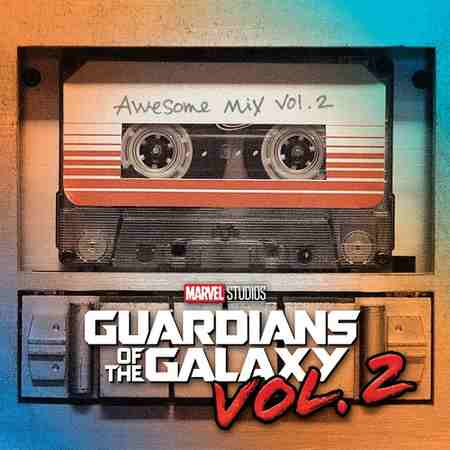 VA - Guardians Of The Galaxy: Awesome Mix Vol.2 2017