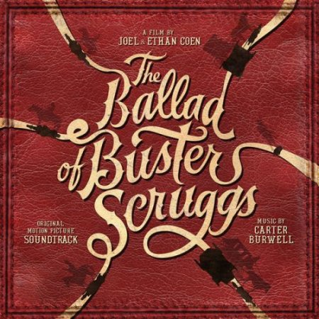 The Ballad of Buster Scruggs (Original Motion Picture Soundtrack) 2018