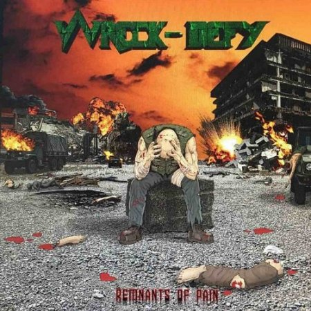 Wreck-Defy - Remnants Of Pain 2019