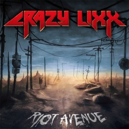 Crazy Lixx - Riot Avenue 2012 (Lossless)