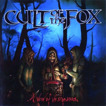 Cult Of The Fox - A Vow Of Vengeance 2011 (Lossless)