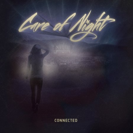 Care Of Night - Connected 2015 (Lossless)