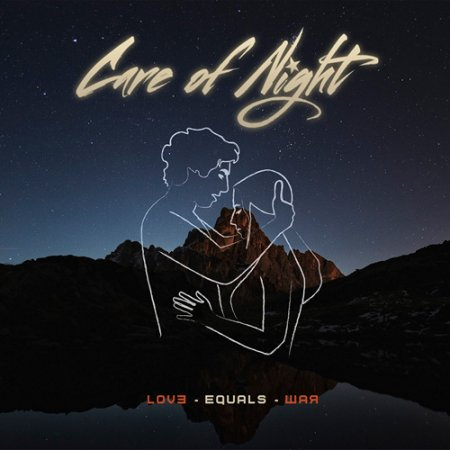 Care Of Night - Love Equals War 2018 (Lossless)