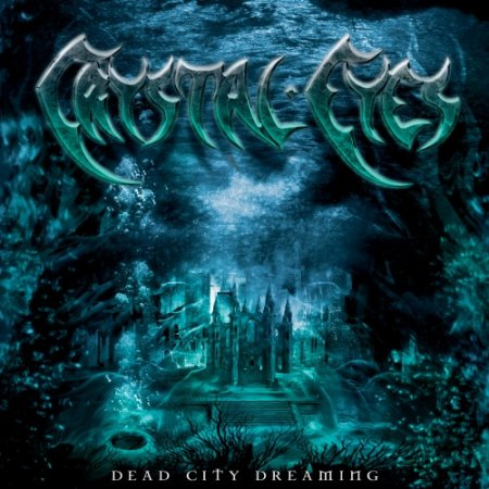 Crystal Eyes - Dead City Dreaming 2006 (Lossless)