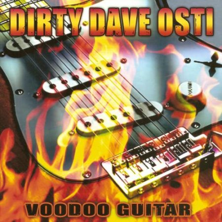 Dirty Dave Osti - Voodoo Guitar  2010