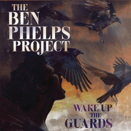The Ben Phelps Project - Wake Up The Guards 2019
