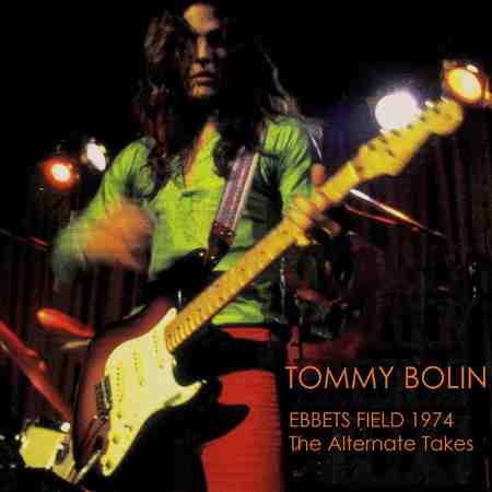 Tommy Bolin - Ebbets Field 1974: The Alternate Takes 2019