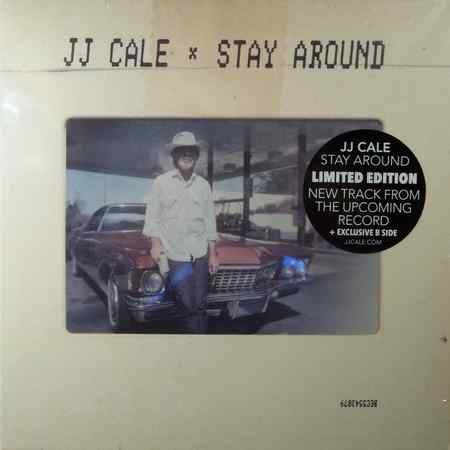 J.J.Cale - Stay Around 2019 (lossless+mp3)