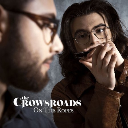 The Crowsroads - On the Ropes 2019
