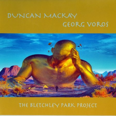 Duncan Mackay & Georg Voros (ex-10cc, Camel, Budgie) - The Bletchley Park Project 2017 (Lossless)