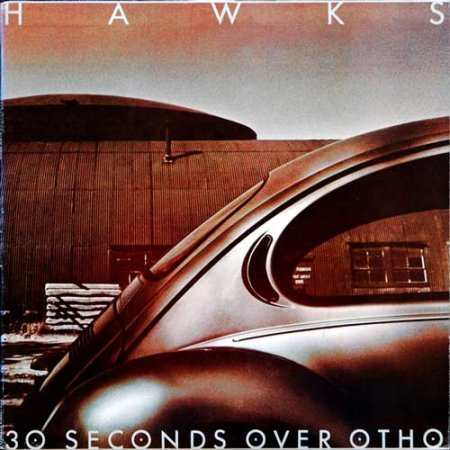 Hawks - 30 Seconds Over Otho 1983