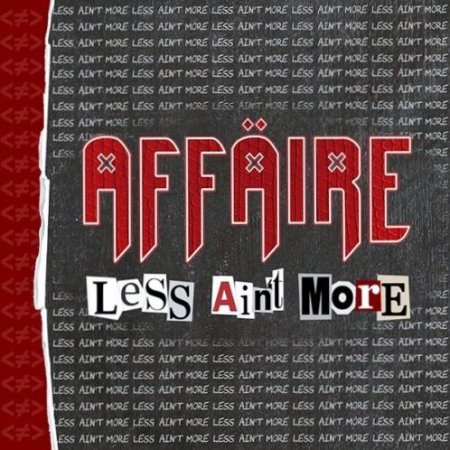 Affaire – Less Ain't More 2019