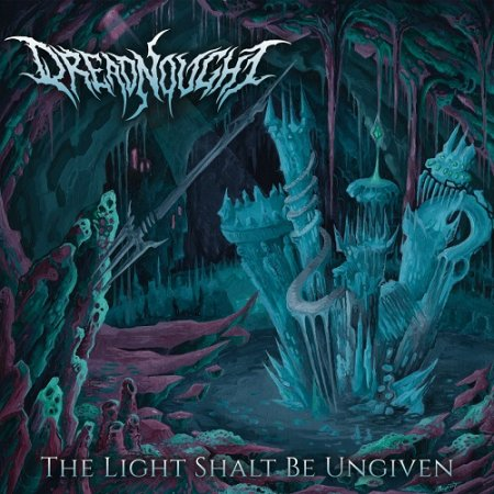 Dreadnought - The Light Shalt Be Ungiven 2019