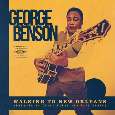 George Benson - Walking To New Orleans 2019