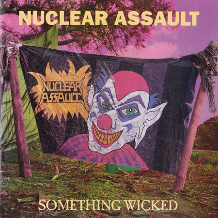 Nuclear Assault - Something Wicked  1993