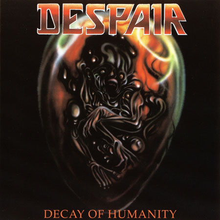 Despair - Decay Of Humanity 1990