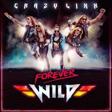 Crazy Lixx - Forever Wild (Japanese Edition) 2019