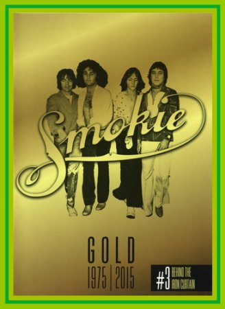 Smokie - Gold 1975-2015 40th Anniversary Gold Edition. vol.3 . 2015 (VIDEO)