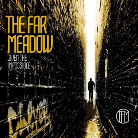 The Far Meadow - Given The Impossible 2016 (Lossless)