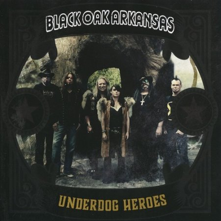 Black Oak Arkansas - Underdog Heroes 2019 (Lossless + mp3)
