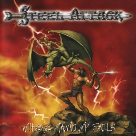 Steel Attack - Where Mankind Fails 1999 (Lossless)